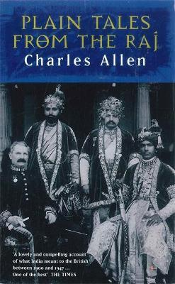Plain Tales From The Raj : Images of British India in the 20th Century