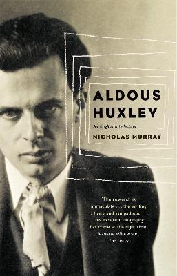a brief biography of aldous huxley an english novelist Aldous huxley the following spiritual, philosophical world of aldous huxley quotations, audio tapes, commentaries, letters, and notes aldous huxley: the author and into a family that included some of the most distinguished members of that part of the english ruling class made up.