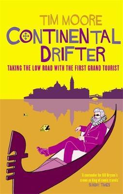 Continental Drifter : Taking the Low Road with the First Grand Tourist