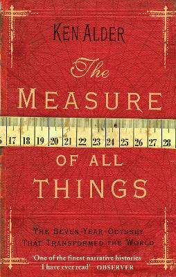 Astrosadventuresbookclub.com The Measure Of All Things : The Seven Year Odyssey That Transformed the World Image