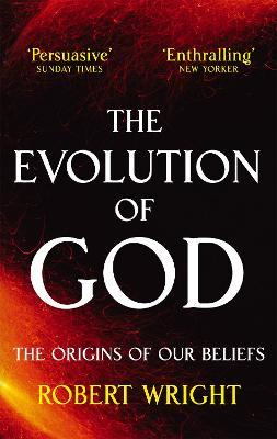 The Evolution Of God : The origins of our beliefs