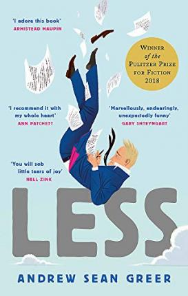 Less : Winner of the Pulitzer Prize for Fiction 2018