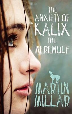 The Anxiety of Kalix the Werewolf  Number 3 in series