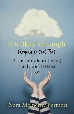 A Light That Never Goes Out: It's Okay to Laugh (Crying is Cool Too)