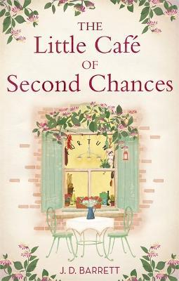 The Little Cafe of Second Chances: a heartwarming tale of secret recipes and a second chance at love