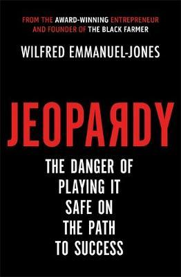 Jeopardy : The Danger of Playing It Safe on the Path to Success