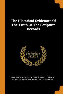 The Historical Evidences of the Truth of the Scripture Records