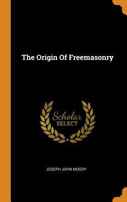 The Origin of Freemasonry
