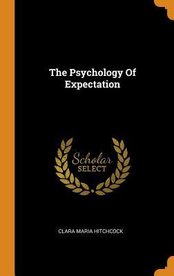 The Psychology of Expectation