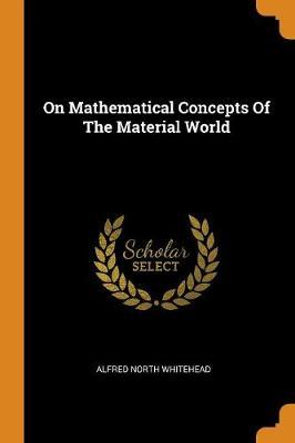 On Mathematical Concepts of the Material World