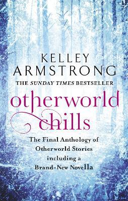 Otherworld Chills : Final Tales of the Otherworld