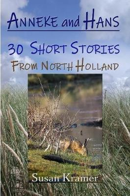Anneke and Hans - 30 Short Stories from North Holland