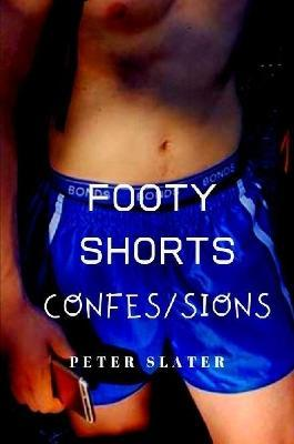 Footy Shorts Confessions