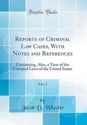 Reports of Criminal Law Cases, with Notes and References, Vol. 2