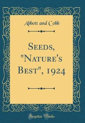 Seeds, nature's Best, 1924 (Classic Reprint)