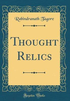 Thought Relics (Classic Reprint)