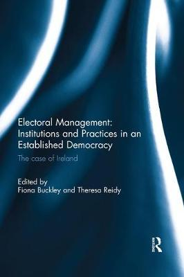 Electoral Management Institutions and Practices in an Established Democracy  The Case of Ireland