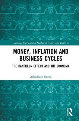Money, Inflation and Business Cycles  The Cantillon Effect and the Economy