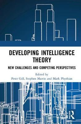 Developing Intelligence Theory  New Challenges and Competing Perspectives