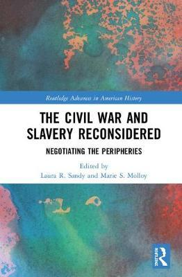 The Civil War and Slavery Reconsidered
