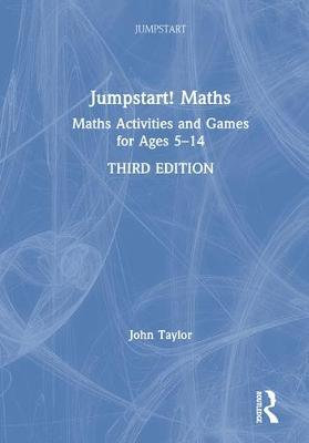 Jumpstart! Maths  Maths Activities and Games for Ages 5-14