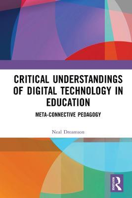 Critical Understandings of Digital Technology in Education  Meta-Connective Pedagogy