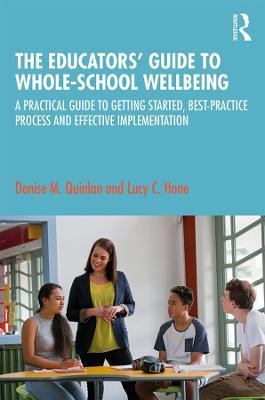 The Educators' Guide to Whole-school Wellbeing