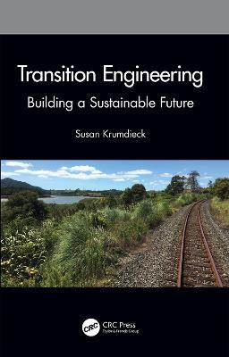 Transition Engineering : Building a Sustainable Future