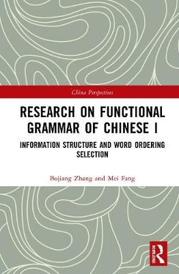 Research on Functional Grammar of Chinese I  Information Structure and Word Ordering Selection