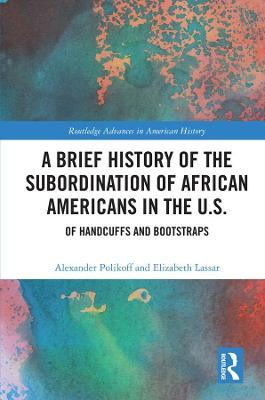 A Brief History of the Subordination of African Americans in the U.S.