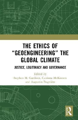 """The Ethics of """"Geoengineering"""" the Global Climate"""