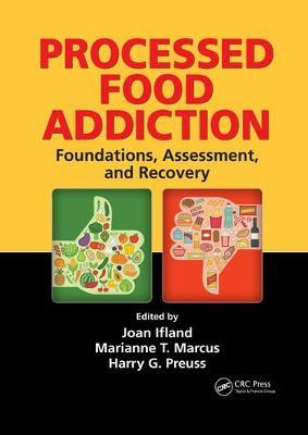 Processed Food Addiction : Foundations, Assessment, and Recovery
