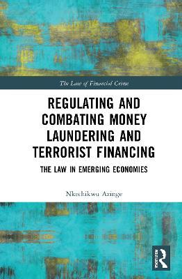 Regulating and Combating Money Laundering and Terrorist Financing