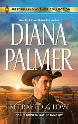 Betrayed by Love & the Rough and Ready Rancher