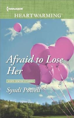 Afraid to Lose Her