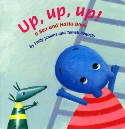 Up, Up, Up!  A Bea and HaHa Book