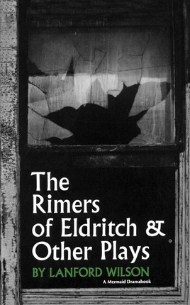 The Rimers of Eldritch : And Other Plays