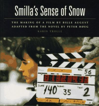 Smilla's Sense of Snow  The Making of a Film