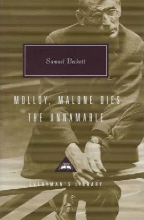 Malloy / Malone Dies / the Unnamable