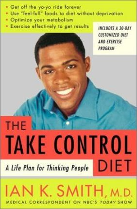 The Take-Control Diet : A Life Plan for Thinking People – Ian K Smith