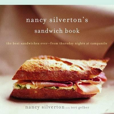 Astrosadventuresbookclub.com Nancy Silverton's Sandwich Book : The Best Sandwiches Ever--From Thursday Nights at Campanile Image