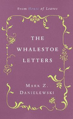 The Mark Z. Danielewski's the Whalestoe Letters