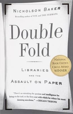 Double Fold : Libraries and the Assault on Paper