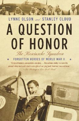 A Question of Honor : The Forgotten Polish Heroes of World War II