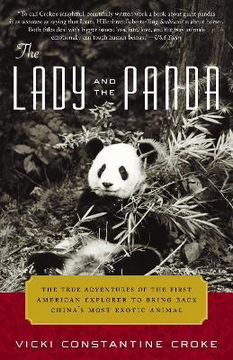 The Lady and the Panda : The True Adventures of the First American Explorer to Bring Back China's Most Exotic Animal