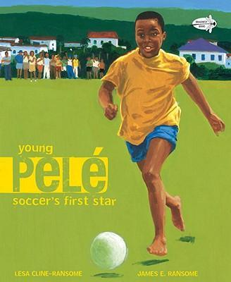 Young Pele : Soccer's First Star
