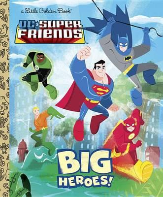 DC Super Friends: Big Heroes!
