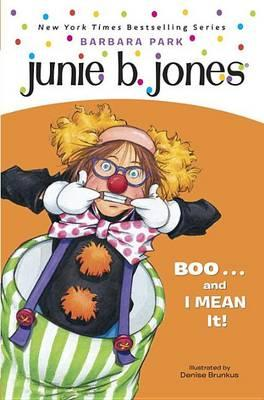 Junie B. Jones #24 Boo...and I Mean It!