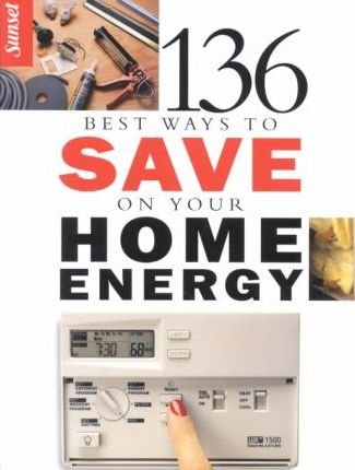 136 Best Ways to Save on Your Home Energy