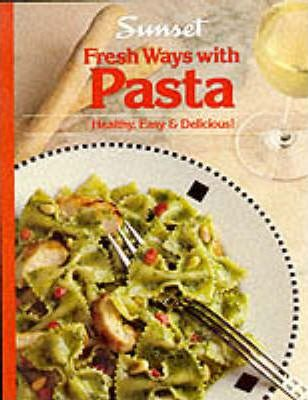 Fresh Ways with Pasta